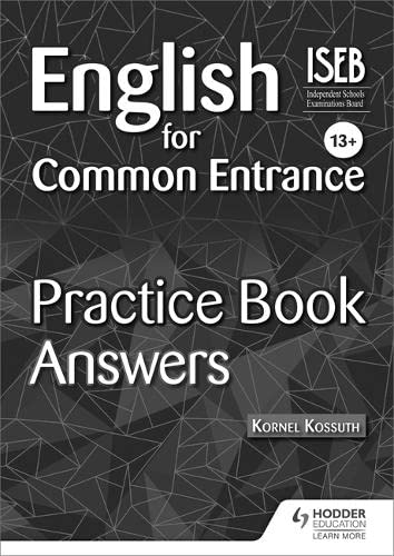 English for Common Entrance 13+ Practice Book Answers (Paperback): Kornel Kossuth