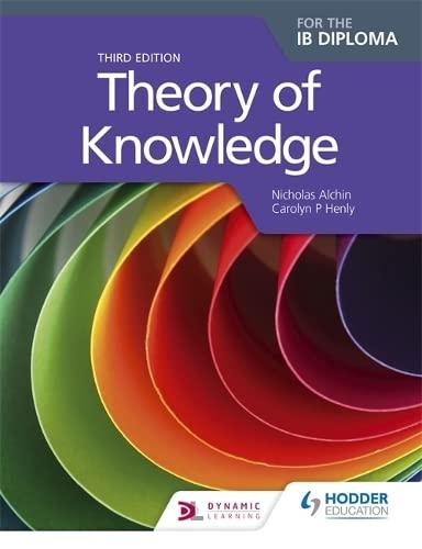 Theory of Knowledge Third Edition (Paperback): Nicholas Alchin, Carolyn