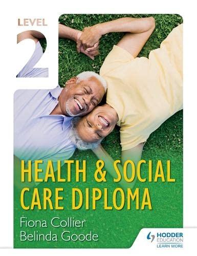 Level 2 Health & Social Care Diploma: Morris, Caroline; Goode, Belinda; Collier, Fiona