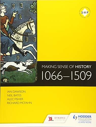 9781471806681: Making Sense of History: 1066- 1509