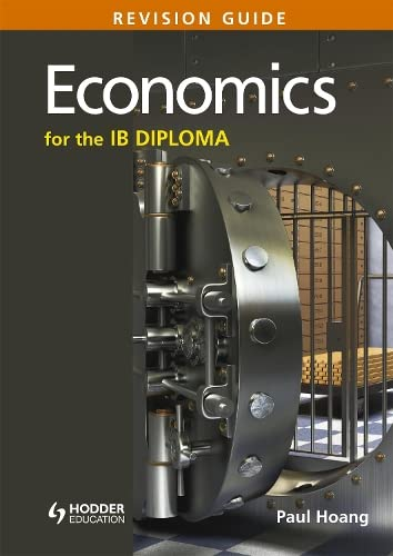 Economics for the IB Diploma Revision Guide: Hoang, Paul