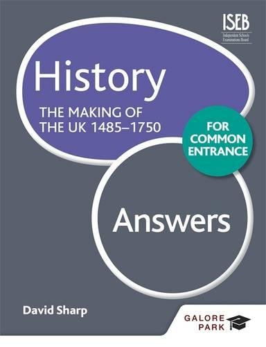 9781471808937: History for Common Entrance: the Making of the UK 1485-1750 Answers