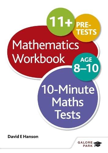 10-minute Maths Tests Workbook Age 8-10: Hanson, David E.