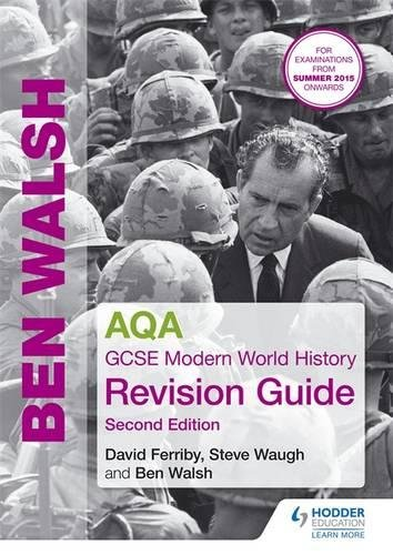 AQA GCSE Modern World History Revision Guide: Walsh, Ben, Ferriby, David, Waugh, Steve