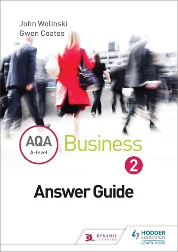 9781471836121: Aqa a Level Business 2 Third Edition (Wolinski & Coates) Answers