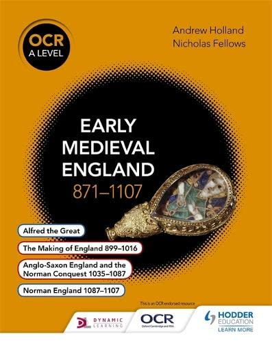 9781471836671: OCR a Level History: Early Medieval England 871-1107