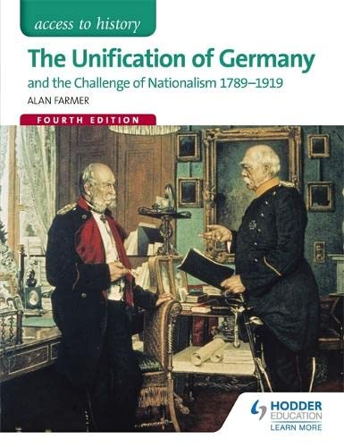 9781471839030: The Unification of Germany and the Challenge of Nationalism 1789-1919 (Access to History)