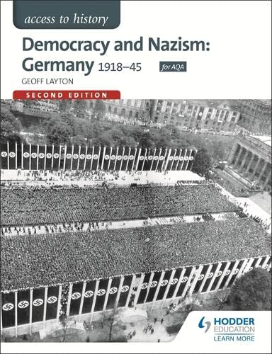 Democracy and Nazism: Germany 1918-45 (Access to History): Layton, Geoff