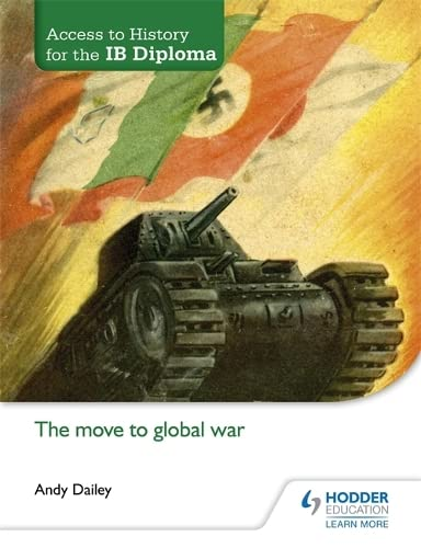 Move to Global War (Access to History for the Ib Diploma): Daily, Andy