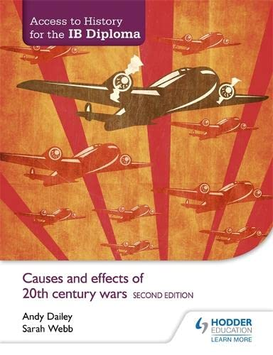 9781471841347: Access to History for the IB Diploma: Causes and effects of 20th-century wars Second Edition
