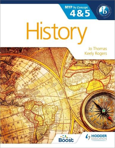 History for the IB MYP 4 & 5 : By Concept: Jo Thomas