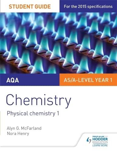 AQA Chemistry Student Guide 1: Inorganic and Physical Chemistry: Student guide 1: Mcfarland, Alyn G...