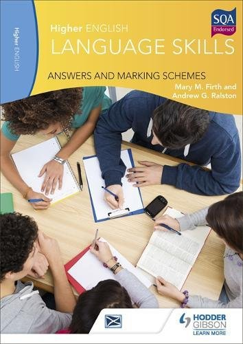 Higher English Language for CfE: Answers and Marking Schemes (Higher English Language Cfe): Firth, ...