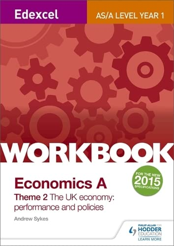 9781471844584: Edexcel A-Level/AS Economics A Theme 2 Workbook: The UK economy - performance and policies
