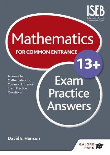 Mathematics for Common Entrance 13+ Exam Practice Answers: Hanson, David E.