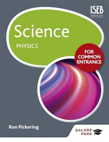 Science for Common Entrance: Physics: Pickering, W. R.