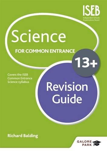 Science for Common Entrance 13+ Revision Guide: Balding, Richard