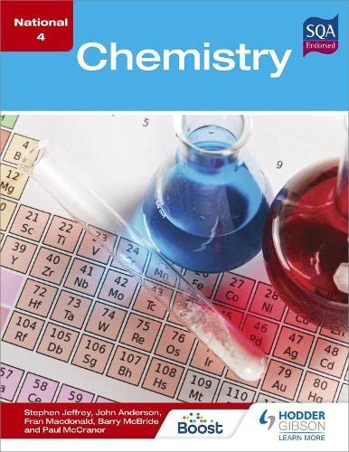 National 4 Chemistry: Jeffrey, Stephen, McBride, Barry, Macdonald, Fran, McCranor, Paul, Anderson, ...