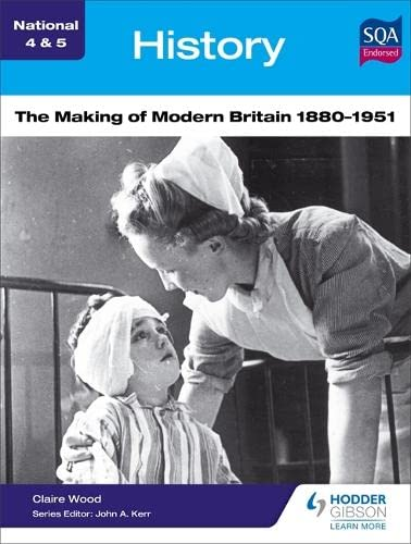 9781471852527: National 4 & 5 History: The Making of Modern Britain 1880-1951
