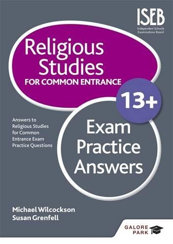 Religious Studies for Common Entrance 13+ Exam Practice Answers: Wilcockson, Michael, Grenfell, ...