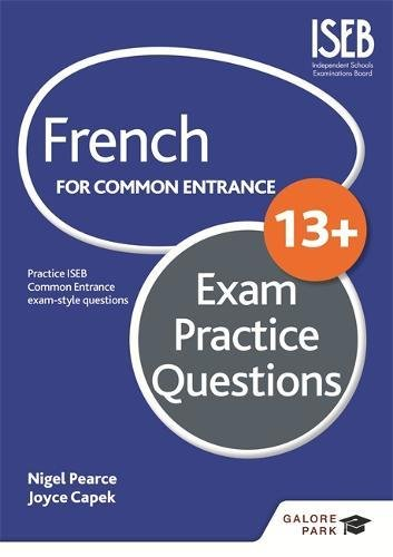 French for Common Entrance 13+ Exam Practice Questions: Pearce, Nigel, Capek, Joyce