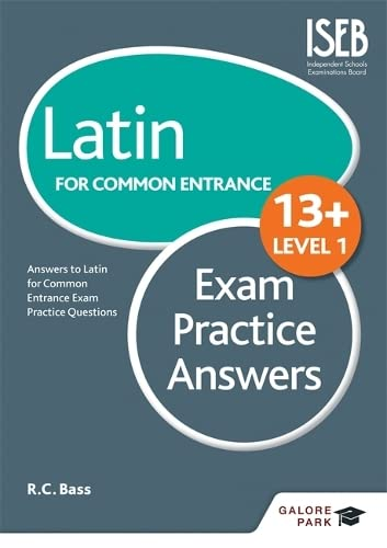 Latin for Common Entrance 13+ Exam Practice Answers Level 1: Bass, Bob
