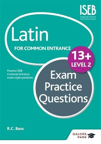 9781471853470: Latin for Common Entrance 13+ Exam Practice Questions Level 2