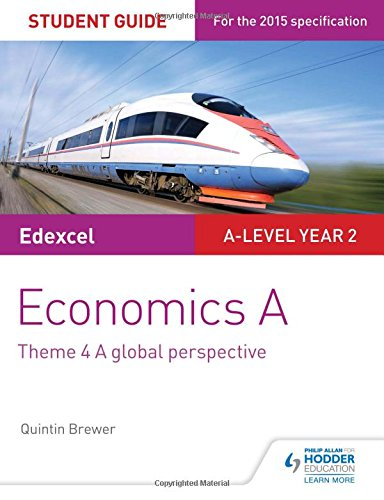 9781471857805: Edexcel Economics A Student Guide: Theme 4 A global perspective (Edexcel Student Guide)