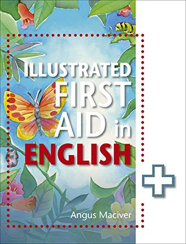 The Illustrated First Aid in English: Angus Maciver
