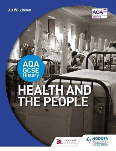 9781471864216: AQA GCSE History: Health and the People