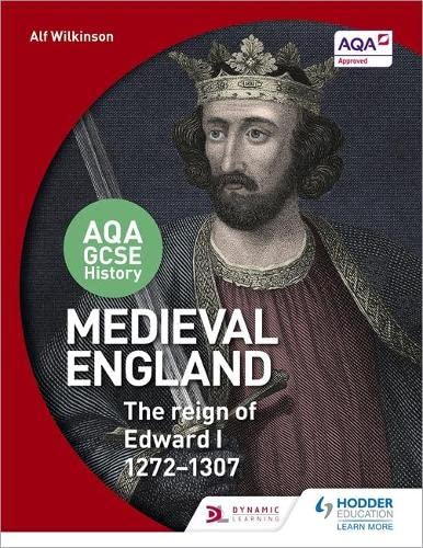 9781471864261: AQA GCSE History: Medieval England - the Reign of Edward I 1272-1307