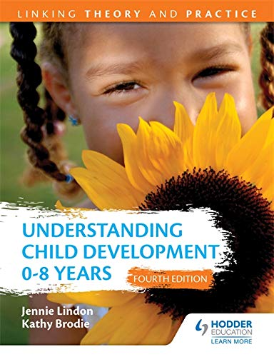 Understanding Child Development 0-8 Years: Jennie Lindon