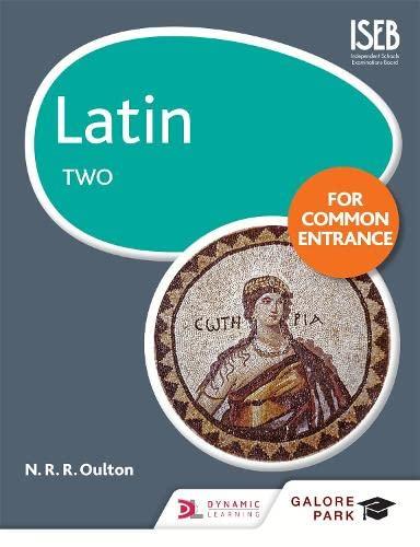 Latin for Common Entrance Two (Galore Park Common Entran) (Paperback)