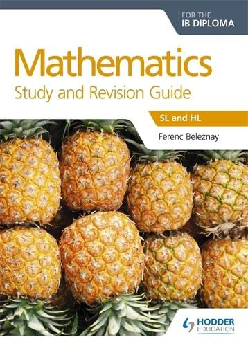 9781471868481: Mathematics for the IB Diploma Study and Revision Guide: SL and HL