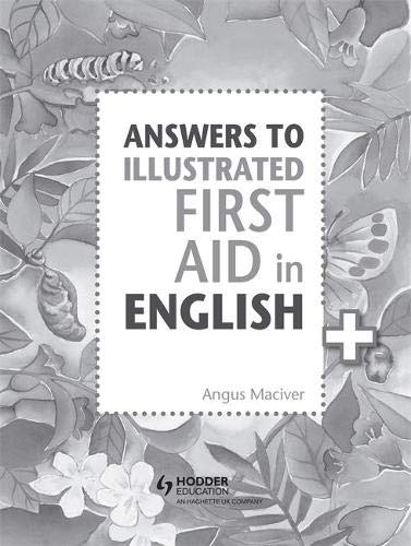 Answers to the Illustrated First Aid in: Angus Maciver