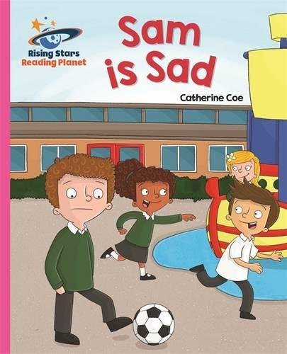 Reading Planet - Sam is Sad -: Catherine Coe