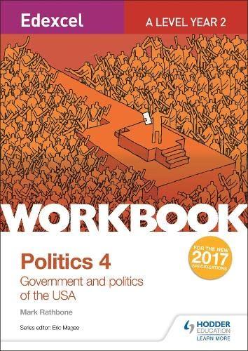 9781471889592: Edexcel A-level Politics Workbook 4: Government and Politics of the USA (Edexcel a/Level Politics Wkbk)