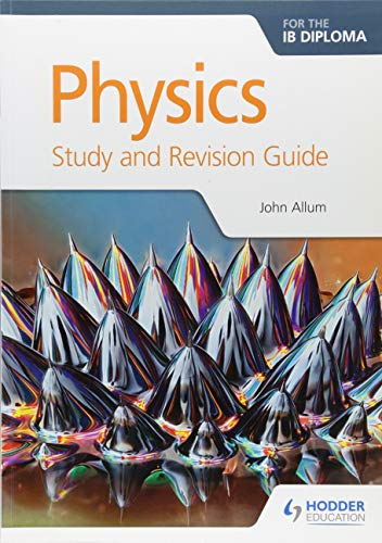 9781471899720: Physics for the IB Diploma Study and Revision Guide