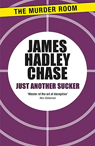 Just Another Sucker (Murder Room): James Hadley Chase