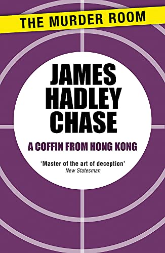 A Coffin from Hong Kong: Chase, James Hadley