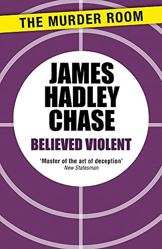 Believed Violent: James Hadley Chase