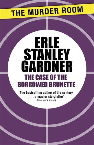 9781471908521: The Case of the Borrowed Brunette (Perry Mason)