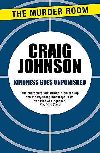 9781471913105: Kindness Goes Unpunished (A Walt Longmire Mystery)