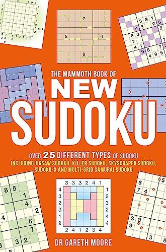9781472100221: The Mammoth Book of New Sudoku: Over 25 different types of Sudoku, including Jigsaw Sudoku, Killer Sudoku, Skyscraper Sudoku, Sudoku-X and multi-grid Samurai Sudoku (Mammoth Books)
