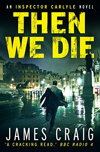 9781472100399: Then We Die (Inspector Carlyle)