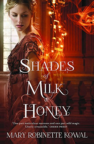 9781472102492: Shades of Milk and Honey (The Glamourist Histories)