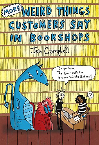 9781472106339: More Weird Things Customers Say in Bookshops