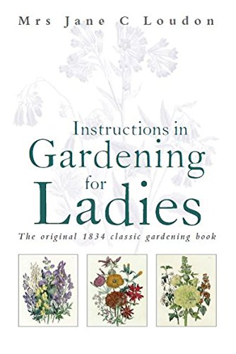 9781472106483: Instructions in Gardening for Ladies
