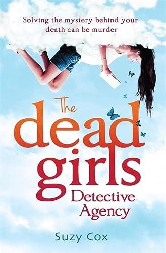 9781472106599: The Dead Girls Detective Agency (Dead Girls Detective Agency 1)