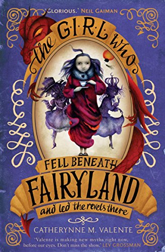 9781472108104: The Girl Who Fell Beneath Fairyland and Led the Revels There